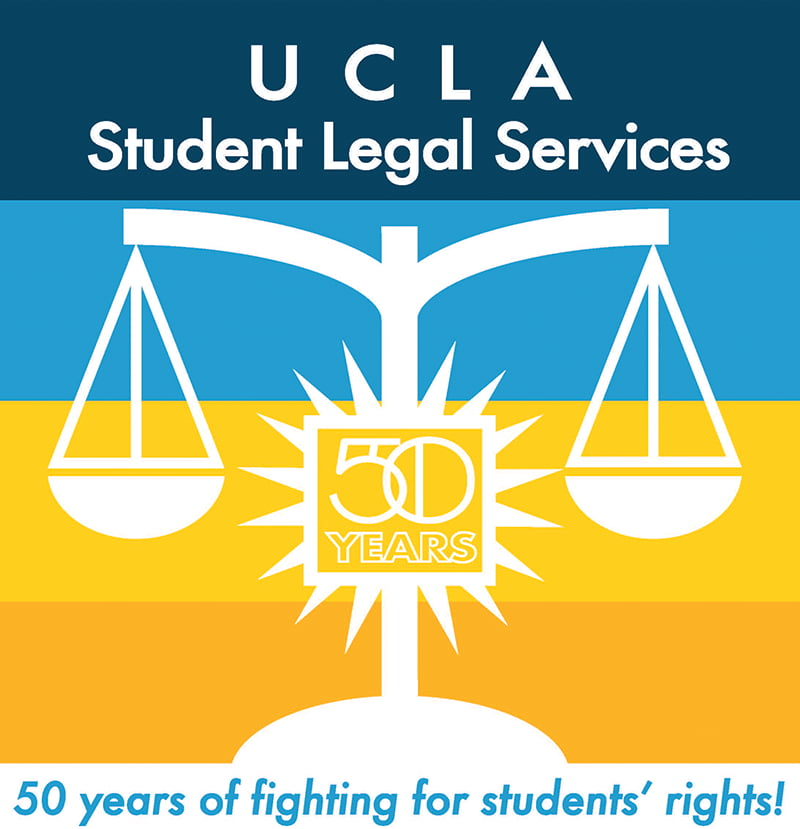UCLA Student Legal Services 50 years of fighting for students' rights!